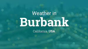 Weather Map Los Angeles by Weather For Burbank California Usa