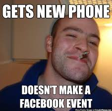 Create Facebook Meme - gets new phone doesn t make a facebook event create meme