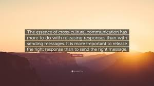 edward t quote the essence of cross cultural communication