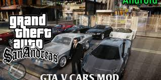 gta v android android gtav cars mod for grand theft auto sa crazyhax