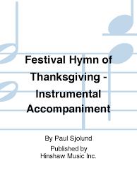 festival hymn of thanksgiving instrumentation sheet by paul