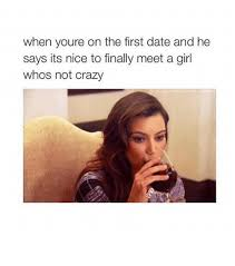 First Date Meme - 25 best memes about first date first date memes