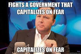 Alex Jones Meme - on fearmongering alex jones know your meme