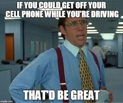 Office Space Lumbergh Meme - ksl com top distracted driving memes from join the resistance
