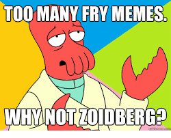 Fry Meme - too many fry memes ckmeme do meme on me me