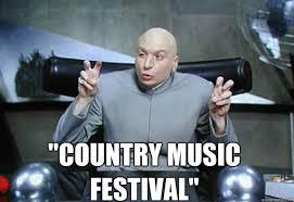 Music Festival Meme - country music festival doctor evil quotes quickmeme