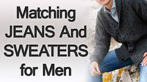 5 tips on matching jeans and sweaters man u0027s guide to pairing a