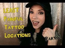 the least painful areas i u0027ve been tattooed part 2 youtube