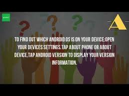 what android version do i how do i find my android os version