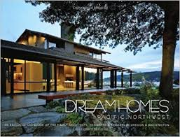 pacific northwest design homes pacific northwest an exclusive showcase of the finest