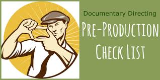 documentary directing pre production check list