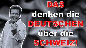 K Hen Schweiz Das Denken Deutsche über Die Schweiz Youtube