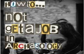 Tips For An Archaeology Resume Cv If You Just Graduated Or Are How To U2026 Not Get A Job In Archaeology Digventures