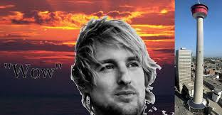 Owen Wilson Meme - thousands to stare at calgary tower and say wow like owen wilson