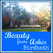 from ashes beauty from ashes birdbath
