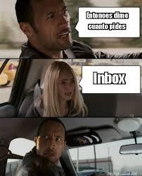 Inbox Meme - meme maker entonces dime cuanto pides inbox