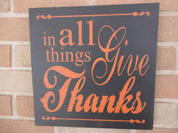in all things give thanks thanksgiving wood sign thankful
