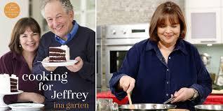 barefoot contessa jeffrey barefoot contessa ina garten s cookbook cooking for jeffrey goes