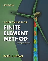 a first course in the finite element method 5th edition by logan