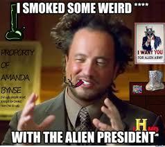 Aliens Guy Meme - aliens guy smoking by en1gma92 meme center