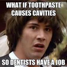 David At The Dentist Meme - what if toothpaste causes cavities weknowmemes