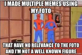 Multiple Image Meme Generator - i made multiple memes using my foto that have no relevance to the
