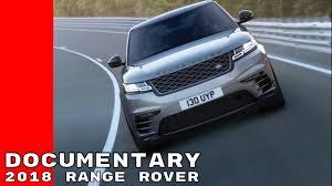 land rover documentary of the 2018 range rover velar youtube