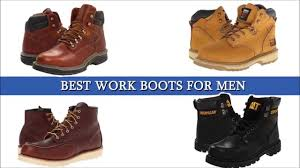 best work boots for men youtube