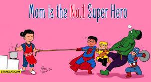 Super Mom Meme - mom is the no 1 super hero