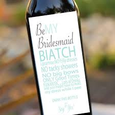 asking bridesmaid gifts bridesmaids gifts will you be my bridesmaid wedding wine labels