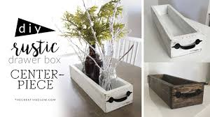 diy rustic wood drawer box centerpiece youtube