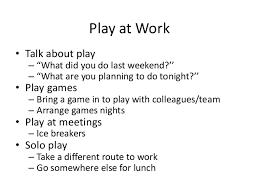 play at work releasing human potential through play