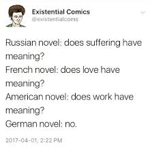 Meme Meaning French - existential comics coms russian novel does suffering have meaning