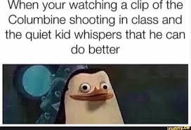 Here We Go Again Meme - here we go again with school shooting memes imveryedgy