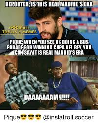 Ls Memes - reporteristhis madridsera tball tre ls memes pique when you see