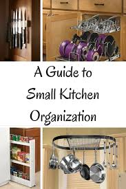 best way to organize small kitchen cabinets a guide to small kitchen organization cook craft
