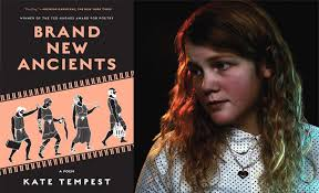 the changing light at sandover brand new ancients kate tempest brings her contemporary epic to new