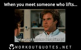 Did We Just Become Best Friends Meme - gym memes when you meet someone who lifts workout quotes