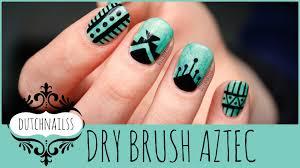 52 dry brush aztec nails youtube