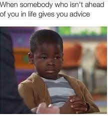 Advice Memes - advice meme 28 images bad advice meme memes bad advice meme