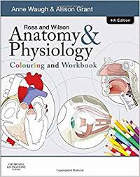 Anatomy And Physiology Pick Up Lines Ross And Wilson Anatomy And Physiology Colouring And Workbook 4e