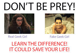 Fake Geek Girl Meme - intro to females in the geek community cosplay for all