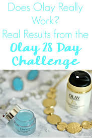 Challenge How Does It Work Does Olay Really Work The Results Of The Olay 28 Day Challenge