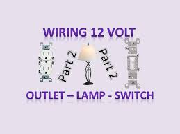 wiring 12v outlet lamp switch that normally are used in 120v
