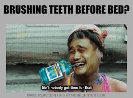 Brushing Teeth Meme - 25 very funny teeth meme images you need to see before you die