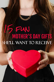 15 fun mother u0027s day gifts she u0027ll want to receive sarah titus