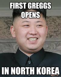 North Korean Memes - first greggs opens in north korea north korea quickmeme