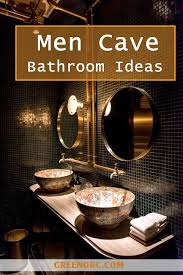 Man Cave Bathrooms 40 Clever Men Cave Bathroom Ideas Man Cave Bathroom Men Cave