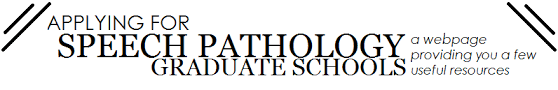 Applying for Speech Pathology Graduate Schools GENERAL  Applying for graduate school