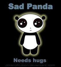 Sad Panda Meme - sad panda needs hugs by jokerofillusion on deviantart